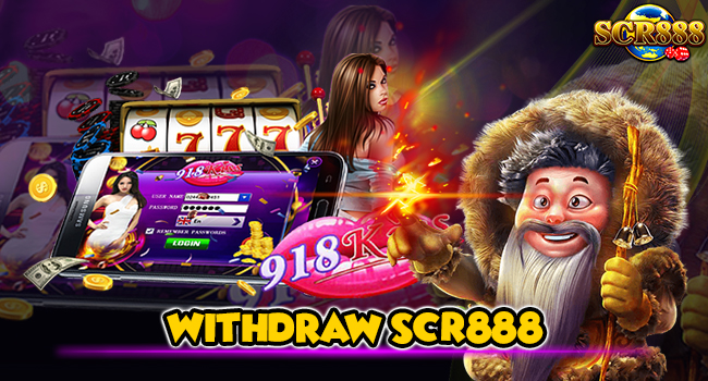 Withdraw SCR888